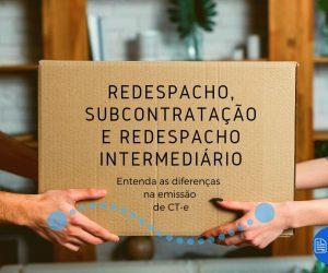 Redespacho, Redespacho Intermediário e Subcontratação: entenda as diferenças